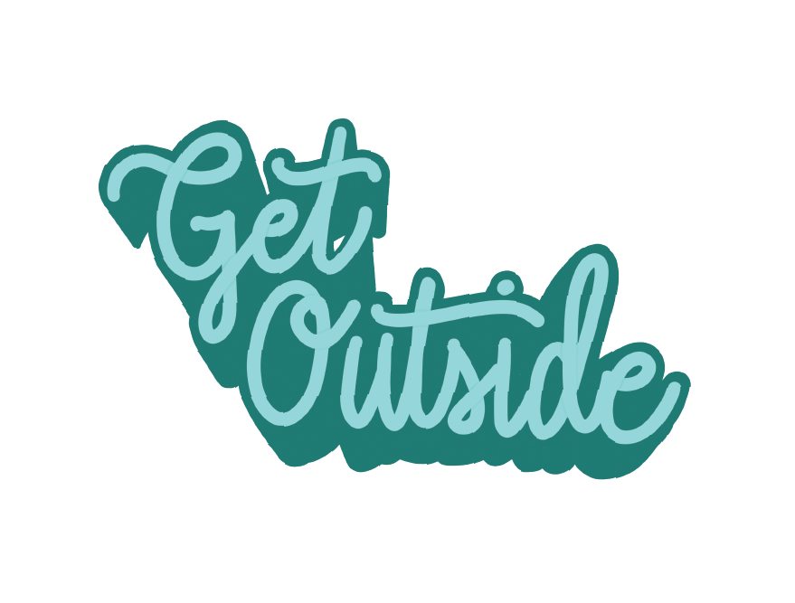 Get Outside  by Megan Hillman